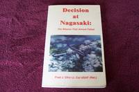 Decision At Nagasaki : The Mission That Almost Failed ASSOCIATION COPY