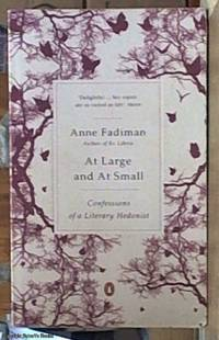 image of At Large and at Small; Confessions of a Literary Hedonist