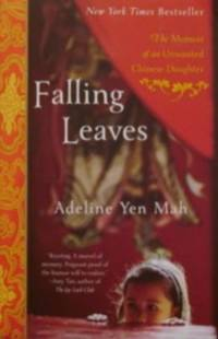 Falling Leaves: The Memoir of an Unwanted Chinese Daughter by  Adeline Yen Mah - Paperback - Thirty-First Printing - 2011 - from tuckerstomes and Biblio.co.uk