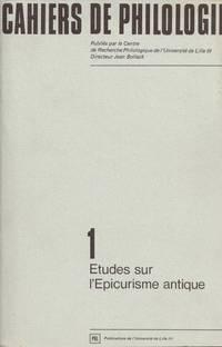 CAHIERS DE PHILOLOGIE-ETUDES SUR L'EPICURISME ANTIQUE - Used Books