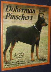 image of Doberman Pinschers: Everything about Purchase, Care, Nutrition, Diseases,  Breeding, Behavior, and Training