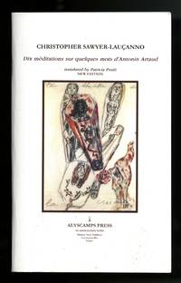 Dix méditations sur quelques mots d'Antonin Artaud. Translated by Francis Pruitt. Edited, with an Afterword by Karl Orend