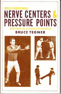 Self-Defense: Nerve Centers & Pressure Points for Karate, Jujitsu & Atemi-Waza by  Bruce Tegner - Paperback - 1st Printing - 1986 - from John Thompson (SKU: 7150)