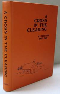 A Cross in the Clearing A History 1903-1980