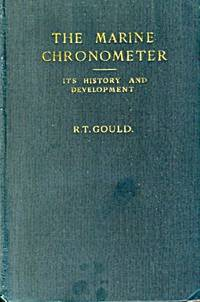 The Marine Chronometer, Its History and Development FIRST EDITION