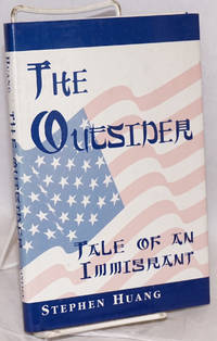 The outsider; tale of an immigrant