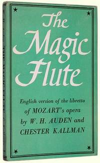 The Magic Flute: An Opera in Two Acts (Music by W. A. Mozart. English version after the libretto...