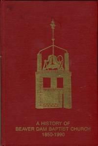 image of A History Of Beaver Dam Baptist Church, 1850-1990
