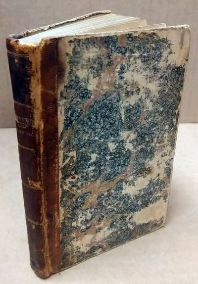 New York: Collins and Co, 1812. Hardcover. 32mo; G- Hardcover w/out DJ; Spine, brown with gold print...