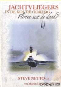 Jachtvliegers in de Koude Oorlog. Flirten met de dood? Puur menselijke verhalen uit een apart wereldje