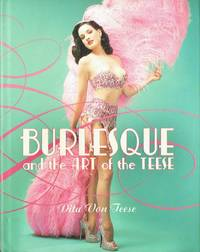 image of Burlesque and the Art of the Teese/ Fetish and the Art of the Teese