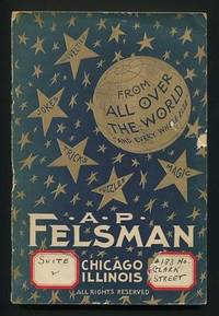 "A.P. Felsman [magic catalogue]: From All Over the World ""and Every Where  Else"""