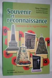 Souvenir et Reconnaissance; Veterans De La Region Chaleur