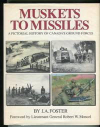 image of Muskets to Missiles: A Pictorial History of Canada's Ground Forces