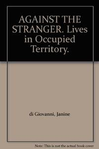Against the Stranger: Lives in Occupied Territory