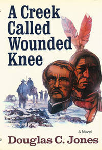 image of A Creek Called Wounded Knee.