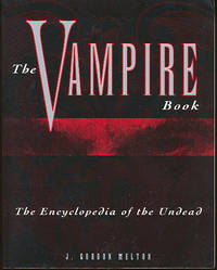 The Vampire Book : The Encyclopedia of the Undead. [A Brief Cultural History of the Vampire; Vampires : A Chronology]