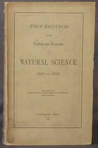 image of PROCEEDINGS OF THE CLEVELAND ACADEMY OF NATURAL SCIENCE, 1845 TO 1859