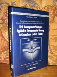 Risk Management Strategies Applied To Environmental Cleanup In Central And Eastern Europe by  R.C Ragiani - 1st Edition - 1997 - from Brass DolphinBooks and Biblio.com