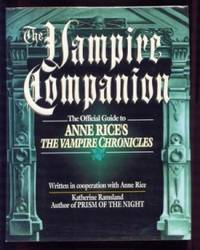 The Vampire Companion. The Official Guide to Anne Rice's The Vampire Chronicles.