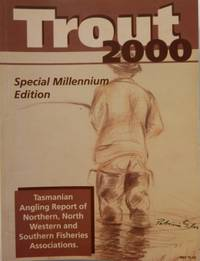 TROUT 2000. Tasmanian Angling Report of Northern, North-Western and Southern Fisheries Associations.