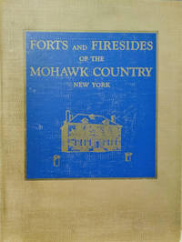 image of Forts and Firesides of the Mohawk Country