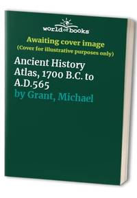 image of Ancient History Atlas, 1700 B.C. to A.D.565
