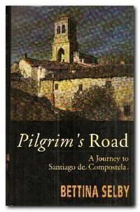 Pilgrim's Road A Journey to Santiago De Compostela