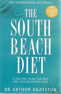 image of The South Beach Diet: The Delicious, Doctor Designed, Plan For Fast And Healthy Weight Loss