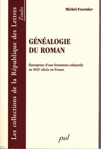 Généalogie du roman.  Émergence d'une formation culturelle au XVIIe siècle en France.