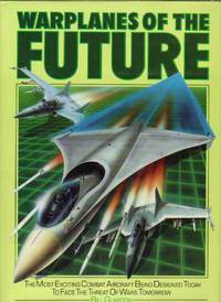 image of Warplanes of the Future: The Most Exciting Combat Aircraft Being Designed Today to Face the Threat of Wars Tomorrow