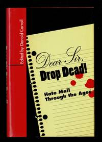 Dear Sir, Drop Dead! : Hate Mail Through The Ages