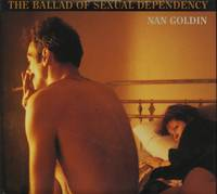 THE BALLAD OF SEXUAL DEPENDENCY.; Edited with Marvin Heiferman, Mark Holborn and Suzanne Fletcher