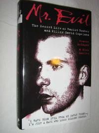 Mr. Evil : The Secret Life of Racist Bomber and Killer David Copeland