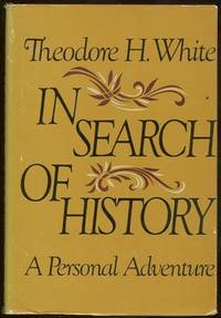 IN SEARCH OF HISTORY A Personal Adventure
