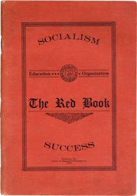 The Red Book for Education and Organization. A Study Course for Party Members and Locals, Designed to Strengthen the Organization Through Education of the Membership, Upon Whose Fitness and Qualifications All Real Progress Must Depend