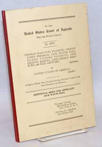 In the United States Court of Appeals for the Ninth Circuit. No. 13915. Charles Kazuyuki Fujimoto, Dwight James Freeman, Jack Wayne Hall, Eileen Toshiko Fujimoto, Jack Denichi Kimoto, John Ernest Reinecke and Koji Ariyoshi, Appellants, v. United States of America, appellee... Additional brief for appellant Jack Wayne Hall