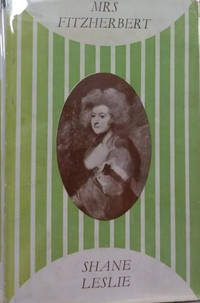 Mrs. Fitzherbert:  A Life Chiefly from Unpublished Sources