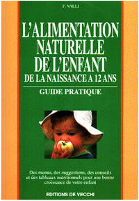 L'alimentation naturelle de l'enfant : De la naissance à 12 ans