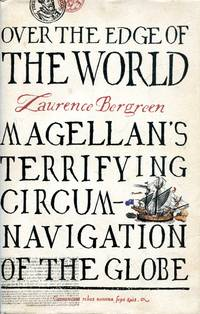 image of Over the Edge of the World: Magellan's Terrifying Circumnavigation of the Globe