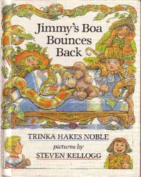 Jimmy's Boa Bounces Back by  Trinka Hakes Noble - Hardcover - Book Club Edition - 1984 - from Odds and Ends Shop and Biblio.com