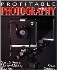 Profitable Photography : Start and Run a Money-Making Business
