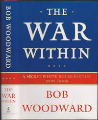 The War Within : A Secret White House History, 2006-08 by Bob Woodward - First Edition - September 2008 - from Books of the World (SKU: RWARE0000000478)