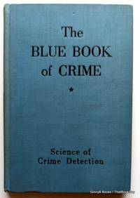 The Blue Book Of Crime: Science of Crime Detection