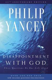 image of Disappointment with God: Three Questions No One Asks Aloud
