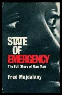 STATE OF EMERGENCY - The Full Story of Mau Mau by  Fred Majdalany - First Edition - 1962 - from W. Fraser Sandercombe (SKU: 212843)