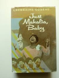 Just Mahalia, Baby (*signed by author with inscription on FFEP*)