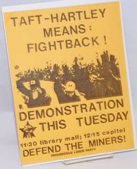 image of Taft-Hartley means: Fightback! Demonstration this Tuesday... Defend the miners! [handbill]