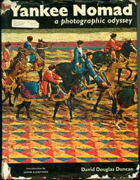 Yankee Nomad: A Photographic Essay by  David Douglas Duncan - First Edition - 1966 - from Eureka Books (SKU: 226810)