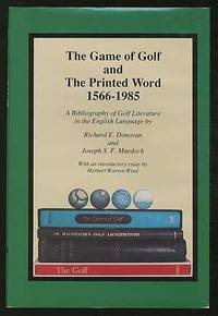 The Game of Golf And The Printed Word, 1566-1985: A Bibliography of Golf Literature in the English Language